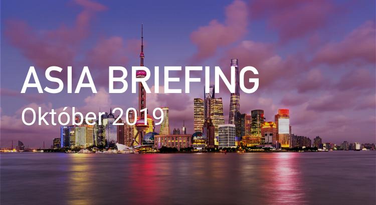 Asia Briefing Október 2019