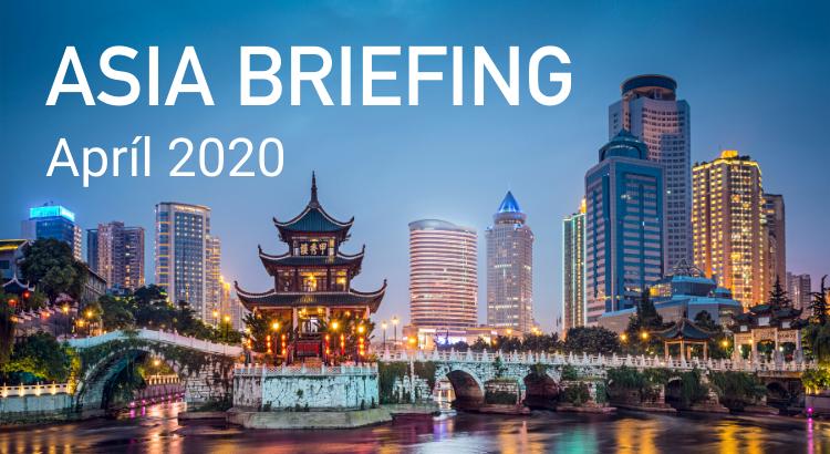 Asia Briefing April 2020